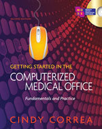 Getting Started in the Computerized Medical Office: Fundamentals and Practice, Spiral bound Version