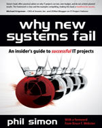 Why New Systems Fail: An Insiders Guide to Successful IT Projects