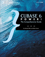 Cubase 6 Power!: The Comprehensive Guide