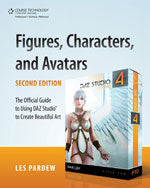 Figures, Characters and Avatars: The Official Guide to Using DAZ Studio™ to Create Beautiful Art