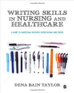 Writing Skills in Nursing and Healthcare: A Guide to Completing Successful Dissertations and Theses