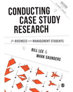 Conducting Case Study Research for Business and Management Students