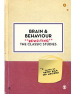 Brain and Behaviour: Revisiting the Classic Studies