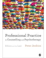 Professional Practice in Counselling and Psychotherapy: Ethics and the Law
