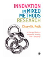 Innovation in Mixed Methods Research: A Practical Guide to Integrative Thinking with Complexity