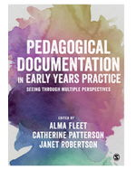 Pedagogical Documentation in Early Years Practice: Seeing Through Multiple Perspectives