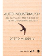 Auto-Industrialism: DIY Capitalism and the Rise of the Auto-Industrial Society