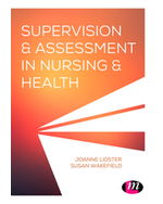 Student Practice Supervision and Assessment: A Guide for NMC Nurses and Midwives