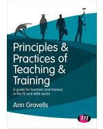 Principles and Practices of Teaching and Training: A guide for teachers and trainers in the FE and skills sector