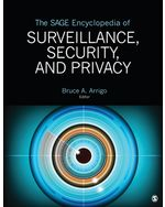 The SAGE Encyclopedia of Surveillance, Security, and Privacy