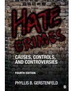 Hate Crimes: Causes, Controls, and Controversies