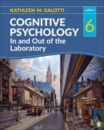 Cognitive Psychology In and Out of the Laboratory, 6e