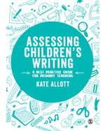 Assessing Children's Writing: A best practice guide for primary teaching