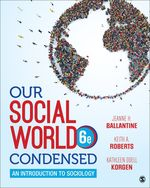 Our Social World,Condensed: An Introduction to Sociology