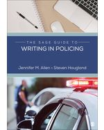 The SAGE Guide to Writing in Policing, 1e