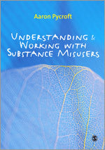 Understanding and Working with Substance Misusers