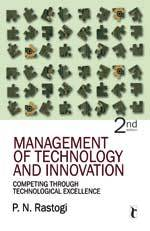 Management of Technology and Innovation: Competing Through Technological Excellence