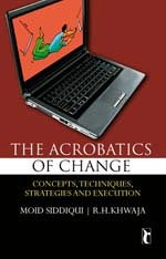 The Acrobatics of CHANGE: Concepts, Techniques, Strategies and Execution