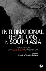 International Relations in South Asia: Search for an Alternative Paradigm