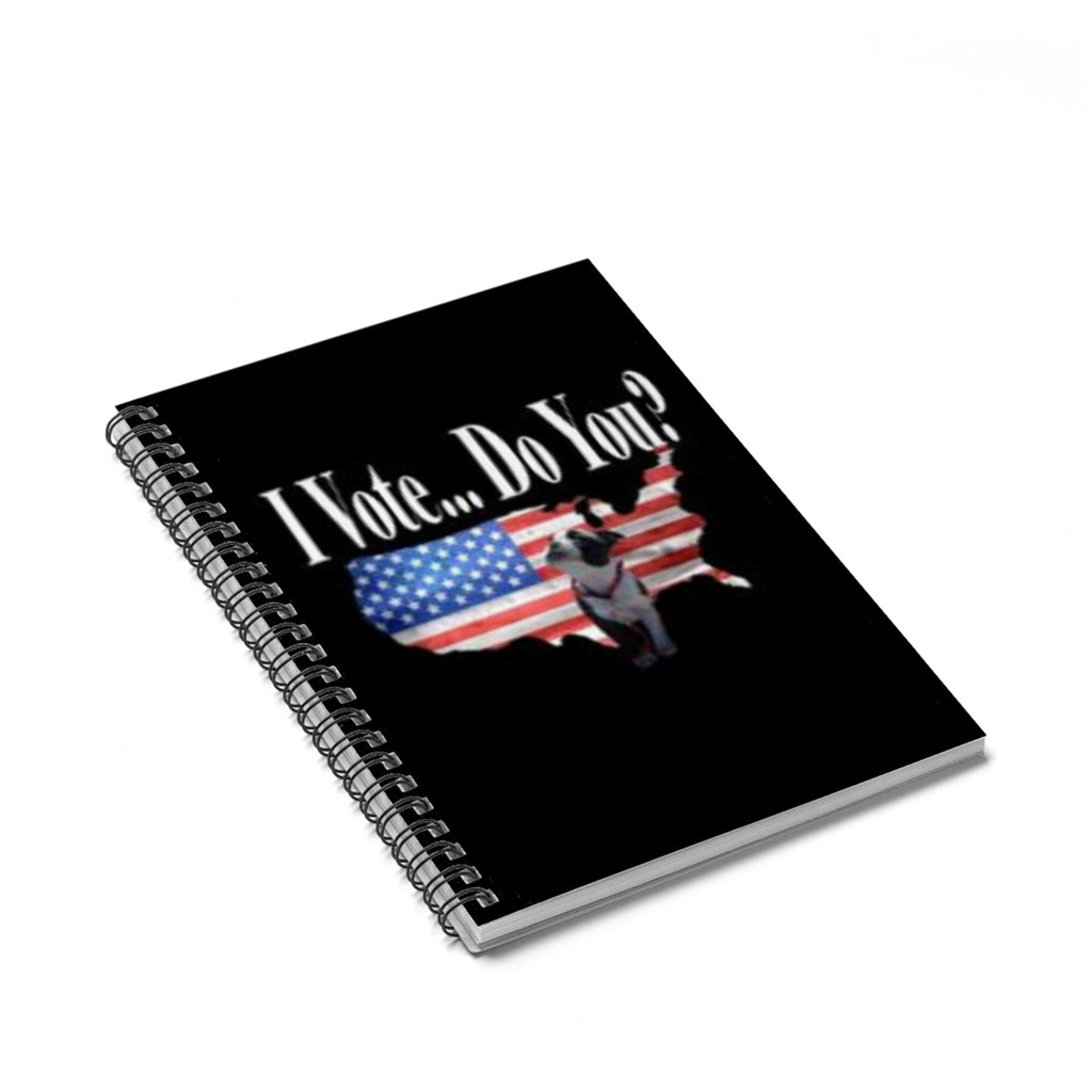 "Spiral Notebook ""I Vote... Do You?"""