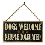 "Wooden Door Sign ""Dogs Welcome People Tolerated"""
