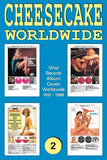 CHEESECAKE Worldwide No. 2: Vinyl Records - Album Covers Worldwide (1951 - 1988) - Full-color Guide