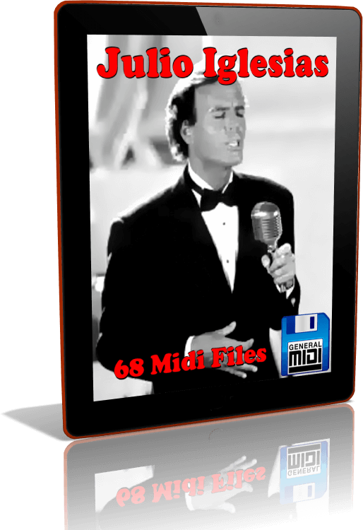 Descarga Digital de 68 MIDI FILES Al Estilo de JULIO IGLESIAS 5 en Formato General MIDI