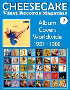 CHEESECAKE - Vinyl Records Magazine No. 2: Album Covers Worldwide (1951 - 1988) - Full-color Guide