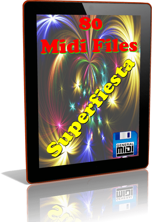 SUPERFIESTA. Descarga Digital de 80 MIDI FILES. ¡A Pasarlo Bien!