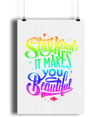Stay Kind It Makes You Beautiful