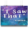 I SAW THAT ~Karma - A4 Fine Art Bamboo Print
