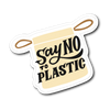 Say No To Plastic Die Cut Vinyl Sticker