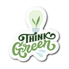 Think Green Die Cut Vinyl Sticker