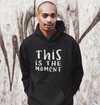 This Is The Moment - Unisex Pullover Hoodie