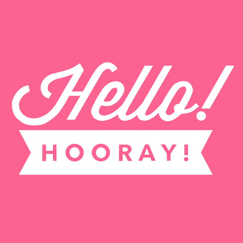 Hello! Hooray! Blog
