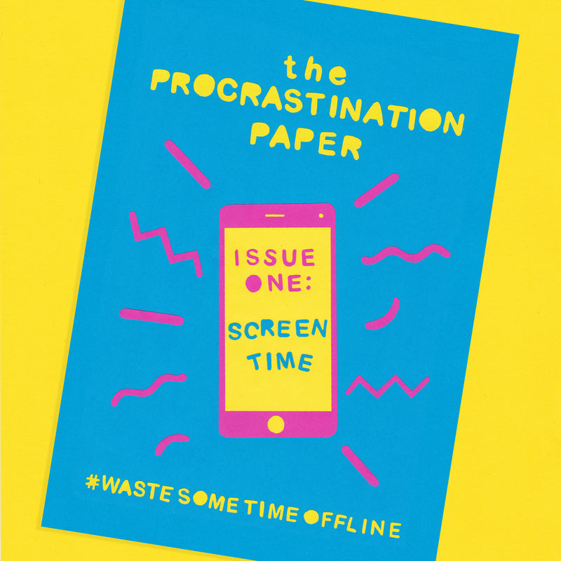 The cover of the Procrastination Paper issue 1 - it's a paper illustration of a smartphone. The screen reads Issue one: Screen Time. #WasteSomeTimeOffline