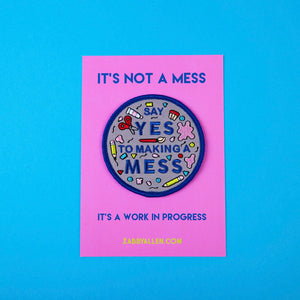 Say Yes to Making a Mess Patch by Zabby Allen