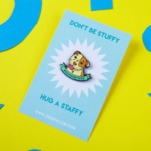 Misunderstood Staffy Pins by Zabby Allen - Don't Be Stuffy Hug a Staffy - Cream with Brown Patch