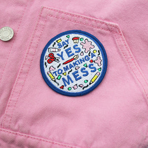 Say Yes to Making a Mess Embroidered Iron-On Patch - SALE