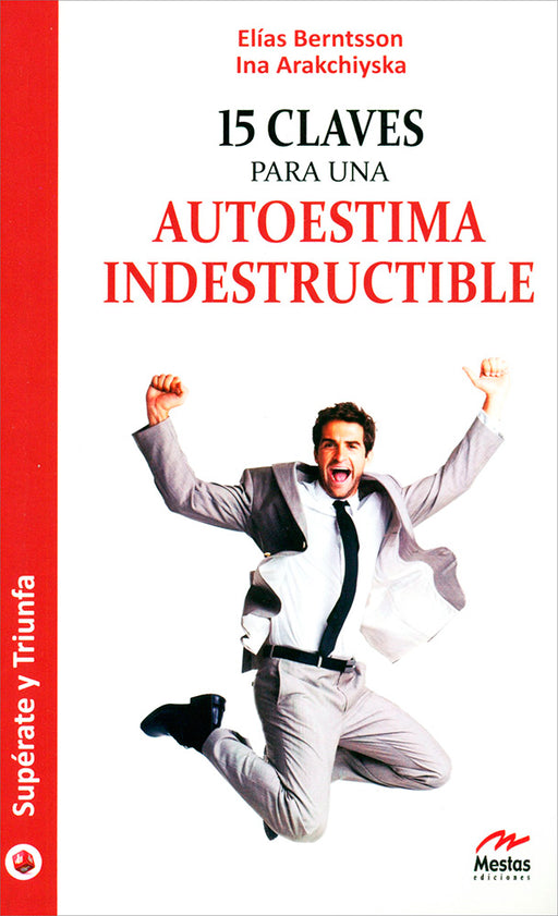 15 Claves Para una Autoestima Indestructible