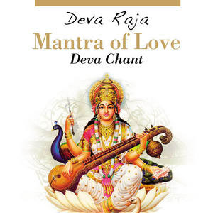 CD Mantra of Love - Deva Chant Deva Raja