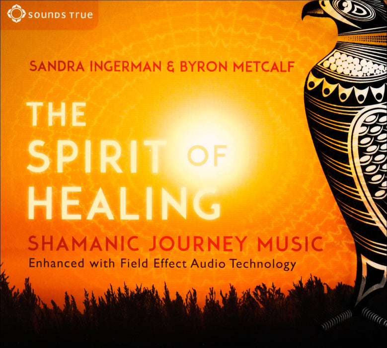 CD - The Spirit of Healing Sandra Ingerman, Byron Metcalf