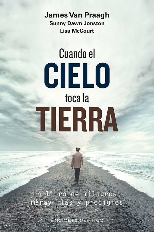 Cuando el Cielo Toca la Tierra James Van Praagh, Sunny Dawn Johnston, Lisa McCourt