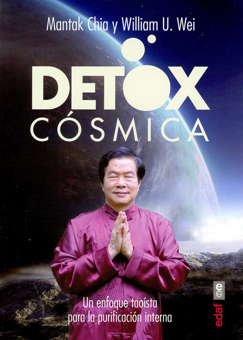 Detox Cósmica - Mantak Chia y William U. Wei