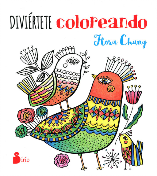Diviértete Coloreando - Flora Chang