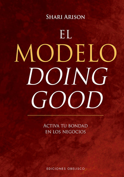 El Modelo Doing Good - Shari Arison