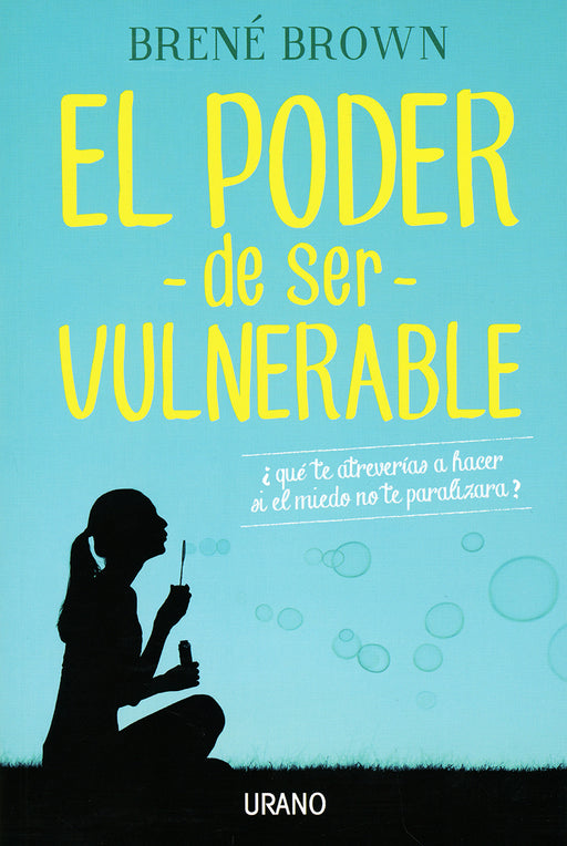 El Poder de Ser Vulnerable - Brené Brown