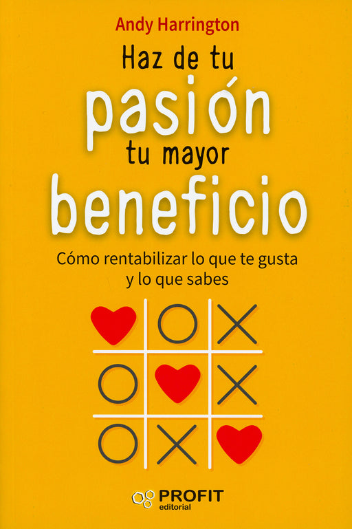 Haz de Tu Pasión Tu Mayor Beneficio - Andy Harrington