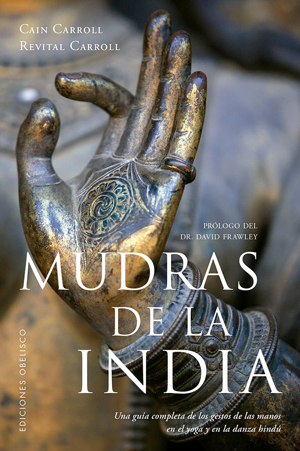 Mudras de la India Cain Carroll, Revital Carroll