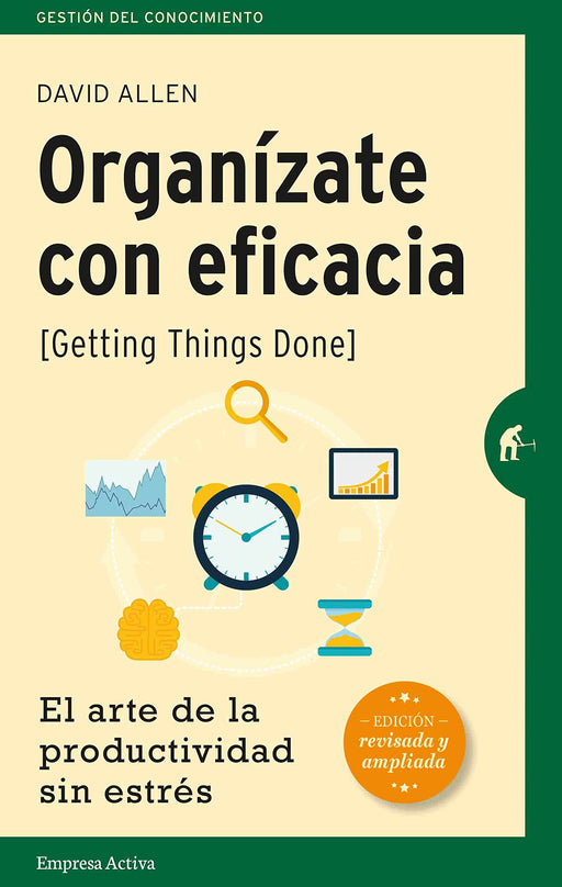 Organízate con Eficacia [Getting Things Done] - David Allen